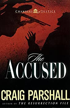 The Accused (Chambers of Justice Book 3) (English Edition) di [Parshall, Craig]