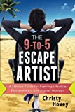 Telecharger Livres The 9 to 5 Escape Artist A Startup Guide for Aspiring Lifestyle Entrepreneurs and Digital Nomads by Christy Hovey 2015 05 24 (PDF,EPUB,MOBI) gratuits en Francaise