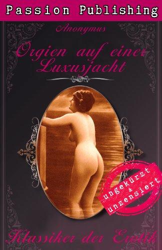 Klassiker der Erotik 42: Orgien auf einer Luxusjacht: ungekürzt und unzensiert