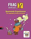 Frag doch mal ... die Maus! Spannende Experimente zum Ausprobieren, Forschen und Staunen - Joachim Hecker