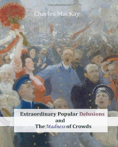 Book cover for Extraordinary Popular Delusions and the Madness of Crowds