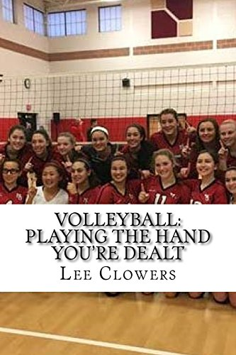 Volleyball: Playing the Hand You're Dealt por Mr. Lee Clowers