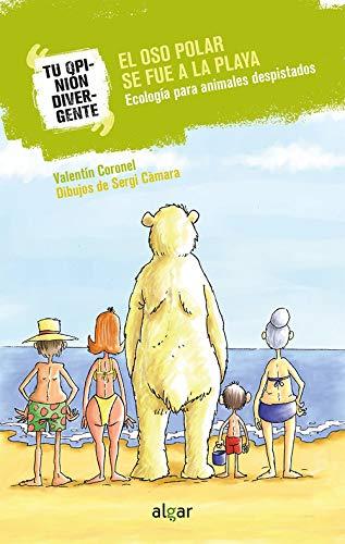 El oso polar se fue a la playa : ecología para animales despistados (Tu opinión divergente, Band 1)