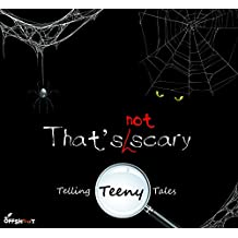THATS NOT SCARY (Telling Teeny Tales)