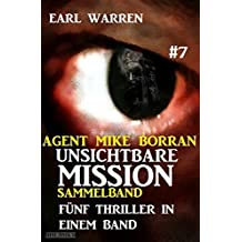Unsichtbare Mission Sammelband #7 - Fünf Thriller in einem Band (Agent Mike Borran) (German Edition)