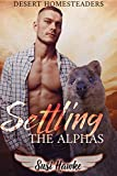 Settling the Alphas (Desert Homesteaders Book 1)