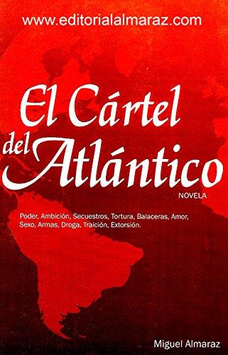 El Cártel del Atlántico eBook: Miguel A. Almaraz M: Amazon ...