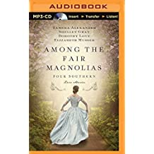 Among the Fair Magnolias: Four Southern Love Stories by Dorothy Love (2015-07-14)
