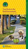 Tree roots in the built environment (Research for Amenity Trees)