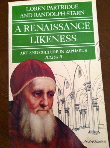 Renaissance Likeness: Art and Culture in Raphael's Julius II by Loren Partridge (1981-09-30)