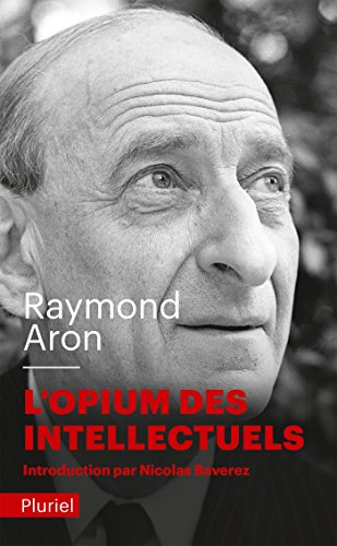 L'opium des intellectuels par Raymond Aron