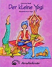 Der kleine Yogi: Kinderleichtes Yoga