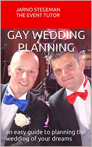 Gay Wedding Planning An Easy Guide To Planning The Wedding Of Your
