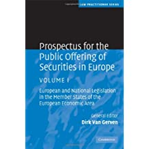 Prospectus for the Public Offering of Securities in Europe: Volume 1: European and National Legislation in the Member States of the European Economic Area