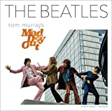 The Beatles: Tom Murrays Mad Day Out