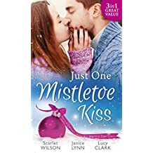 Just One Mistletoe Kiss.: After the Christmas Party./Her Firefighter Under the Mistletoe/Her Mistletoe Wish (Mills & Boon M&B)