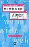Tejiendo la red: El inventor del World Wide Web nos descubre su origen