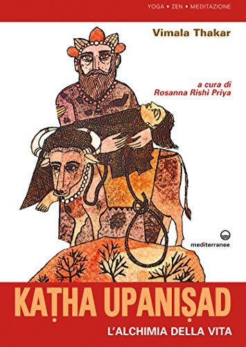 katha upanisad: l'alchimia della vita (yoga, zen, meditazione)