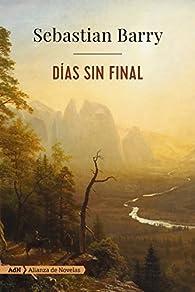 Días sin final par Sebastian Barry
