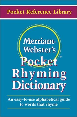 Merriam Webster's Pocket Rhyming Dictionary (Pocket Reference Library) 1st by Merriam-Webster (2001) Paperback