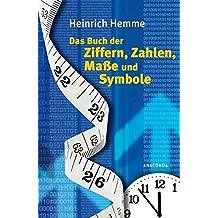 Das Buch der Ziffern, Zahlen, Maße und Symbole