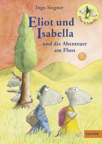 eliot-und-isabella-und-die-abenteuer-am-fluss-roman-fr-kinder-mit-farbigen-bildern-von-ingo-siegner