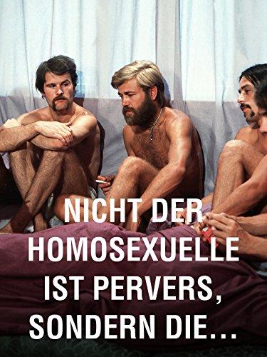 Nicht der Homosexuelle ist pervers, sondern die Situation, in der er lebt