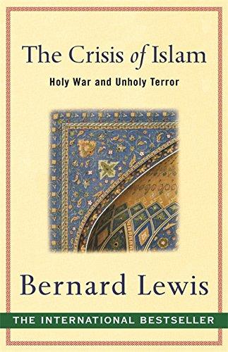 The Crisis of Islam: Holy War and Unholy Terror par Bernard Lewis