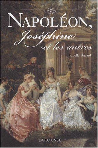 Napoléon, Joséphine et les autres par Isabelle Bricard