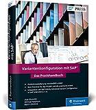 Variantenkonfiguration mit SAP: Ihr Leitfaden für die Produktmodellierung in SAP ERP und SAP S/4HANA (SAP PRESS)