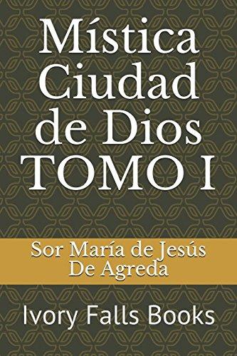 Mística Ciudad de Dios por Sor María de Jesús De Agreda
