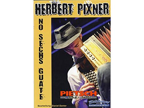 Michlbauer Harmonikawelt, PIXNER HERBERT - No sechs guate, bearb.: Daniel Danter