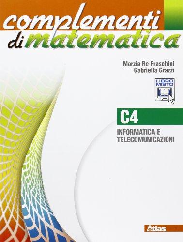 Complementi di matematica. Modulo C4. Con espansione online. Per le Scuole superiori