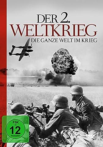 Der 2. Weltkrieg - Die Ganze W