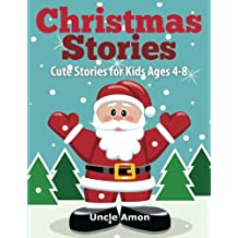Christmas Stories: Cute Christmas Stories for Kids Ages 4-8: Volume 1 (Christmas Books for Children)