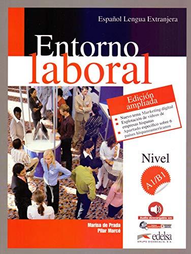 Entorno laboral - Neue erweiterte Ausgabe: A1/B1 - Buch: Edición ampliada 2017 (Fines Específicos - Jóvenes Y Adultos - Entorno Laboral - Nivel A1-B1)