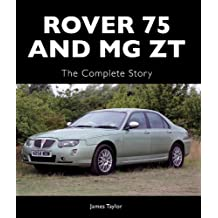 Rover 75 and MG ZT: The Complete Story (Crowood Autoclassics)
