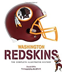 Washington Redskins: The Complete Illustrated History by Art Monk (Foreword), David Elfin (1-Sep-2011) Hardcover