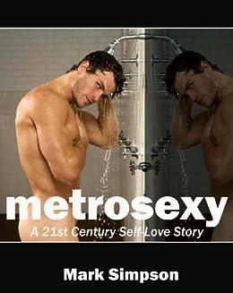 Metrosexy: A 21st Century Self-Love Story (English Edition) de [Simpson, Mark]