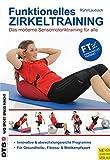 Funktionelles Zirkeltraining: Das moderne Sensomotoriktraining für alle...