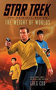 Star Trek: The Original Series: The Weight of Worlds by [Cox, Greg]