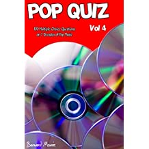 Pop Quiz Vol 4: 100 Multiple-Choice Questions on 7 Decades of Pop Music (Rock, Pop, 50s, 60s, 70s, 80s, 90s, 00s, Indie, Punk Rock, New Wave, Rap, Grunge, Country, Soul, Glam Rock, Folk, Brit Pop)