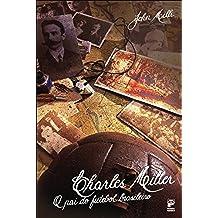 Charles Miller: O pai do futebol brasileiro (Portuguese Edition)