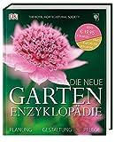 Die neue Garten-Enzyklopädie: Planung, Gestaltung, Pflege