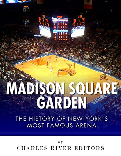 Madison Square Garden: The History of New York City's Most Famous Arena (English Edition) Penn State Square