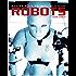 Robots, genèse d'un peuple artificiel: Les robots : histoire et perspectives