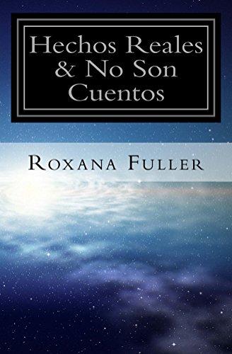 Hechos Reales & No Son Cuentos por Roxana Fuller