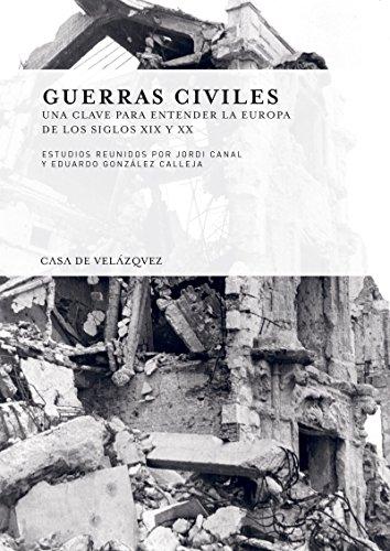 Guerras civiles: Una clave para entender la Europa de los siglos xix y xx (Collection de la Casa de Velázquez nº 130)