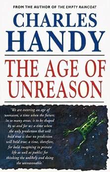 The Age Of Unreason par [Handy, Charles]