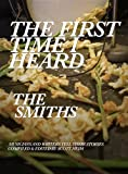 The First Time I Heard The Smiths